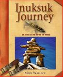 Inuksuk Journey, Mary Wallace, 1897349262