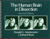 The Human Brain in Dissection, Montemurro, Donald G. and Bruni, J. Edward, 0195049268
