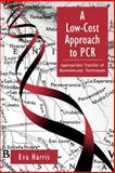 A Low-Cost Approach to PCR : Appropriate Transfer of Biomolecular Techniques, Harris, Eva, 0195119266