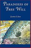 Paradoxes of Free Will, Gunther S. Stent, 0871699265