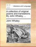 A Collection of Original Poems and Translations by John Whaley, John Whaley, 1140709267
