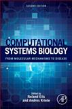 Computational Systems Biology : From Molecular Mechanisms to Disease, , 0124059260