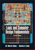 Logic and Computer Design Fundamentals, Mano, M. Morris and Kime, Charles R., 013198926X