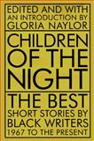 Children of the Night : The Best Short Stories by Black Writers, 1967 to the Present, , 0316599263