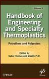 Handbook of Engineering and Specialty Thermoplastics Vol. 3 : Polyethers and Polyesters, Thomas, Sabu and Visakh, P. M., 0470639261