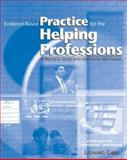 Evidence-Based Practice for the Helping Professions : A Practical Guide with Integrated Multimedia, Gibbs, Leonard E., 0534539262
