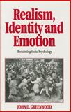 Realism, Identity and Emotion Vol. 1 : Reclaiming Social Psychology, Greenwood, John D., 0803989261