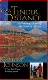 A Tender Distance, Kaylene Johnson, 0882409263