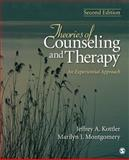 Theories of Counseling and Therapy : An Experiential Approach, Montgomery, Marilyn J. and Kottler, Jeffrey A., 1412979269