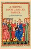 A Middle High German Primer, Wright, J., 1904799264