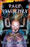 Pale Phoenix, Kathryn Reiss, 0152049274