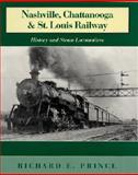 Nashville, Chattanooga and St. Louis Railway : History and Steam Locomotives, Prince, Richard E., 0253339278