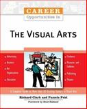 Career Opportunities in the Visual Arts, Fehl, Pamela and Clark, Richard P., 0816059276