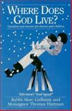 Where Does God Live? : Questions and Answers for Parents and Children, Gellman, Marc and Hartman, Thomas, 0892439270