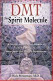DMT -- The Spirit Molecule, Rick Strassman, 0892819278