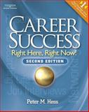 Career Success : Right Here, Right Now!, Hess, Peter M., 1418049271