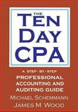 The Ten Day CPA, Michael Schemmann and James Wood, 149428927X