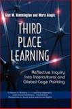 Third Place Learning : Reflective Inquiry into Intercultural and Global Cage Painting, Rimmington, Glyn M. and Alagic, Mara, 1593119275