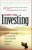 Worry-Free Investing : A Safe Approach to Achieving Your Lifetime Financial Goals, Bodie, Zvi and Clowes, Michael J., 0130499277