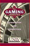 The Gaming Industry : Introduction and Perspectives, Universal International Gaming Institute Staff and International Gaming Institute, Univ. of Nevada, Las Vegas, William F. Harrah College of Hotel Administration, 0471129275