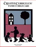 The Creative Curriculum for Family Child Care, Dodge, Diane T. and Colker, Laura J., 0960289275