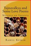 Yajnavalkya and Some Love Poems, Rahul Kumar, 1495339270