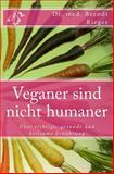 Veganer Sind Nicht Humaner, med. Rieger, 1496189272