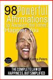 98 Powerful Affirmations to Awake the Inner, Happier You, Karma Peters, 1502569272