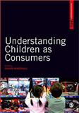 Understanding Children as Consumers, Marshall, David, 1847879276