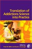Translation of Addictions Science into Practice, , 0080449271