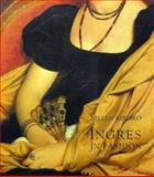 Ingres in Fashion : Representations of Dress and Appearance in Ingres's Images of Women, Ribeiro, Aileen, 0300079273
