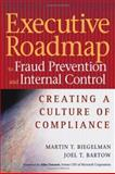 Executive Roadmap to Fraud Prevention and Internal Control : Creating a Culture of Compliance, Biegelman, Martin T. and Bartow, Joel T., 0471739278