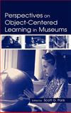 Perspectives on Object-Centered Learning in Museums, , 0805839275