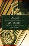 Roman Political Thought and the Modern Theoretical Imagination, Hammer, Dean, 0806139277