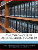The Chronicles of America Series, Allen Johnson and Gerhard Richard Lomer, 1144249279