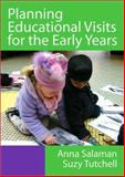 Planning Educational Visits for the Early Years, Salaman, Anna and Tutchell, Suzy, 1412919274