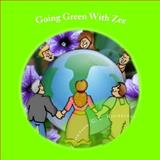Going Green with Zee, Z. Johnson, 1495499278