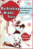 Rethinking Middle Years : Early Adolescents, Schooling and Digital Culture, Carrington, Victoria, 1741149274