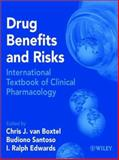 Drug Benefits and Risks : International Textbook of Clinical Pharmacology, Van Boxtel, Chris J., 0471899275