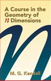 A Course in the Geometry of N Dimensions, Kendall, M. G., 0486439275