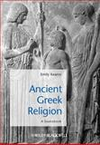 Ancient Greek Religion : A Sourcebook, , 1405149272