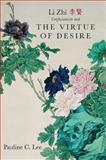 Li Zhi, Confucianism, and the Virtue of Desire, Lee, Pauline C. and Li, Zhi, 143843927X