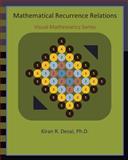 Mathematical Recurrence Relations: Visual Mathematics Series, Kiran Desai, 1481219278