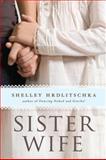 Sister Wife, Shelley Hrdlitschka, 1551439271