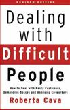 Dealing with Difficult People, Roberta Cava, 155297927X