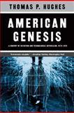 American Genesis, Thomas P. Hughes, 0226359271