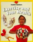 Exercise and Your Health, Jillian Powell, 0817249273