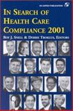 In Search of Health Care Compliance 2001, Snell, Roy and Troklus, Debbie, 0834219271