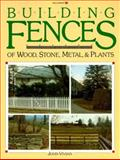 Building Fences of Wood, Stone, Metal, and Plants, John Vivian, 0913589276