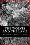 The Wolves and the Lamb, William Makepeace Thackeray, 1490979271